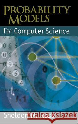 Probability Models for Computer Science Sheldon M. Ross 9780125980517 Academic Press
