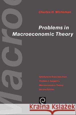 Problems in Macroeconomic Theory : Solutions to Exercise from Thomas J. Sargent's