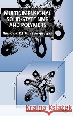 Multidimensional Solid-State NMR and Polymers K. Schmidt-Rohr H. W. Spiess Schmidt-Rohr 9780126266306