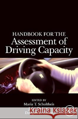 Handbook for the Assessment of Driving Capacity Maria T. Schultheis John DeLuca Douglas Chute 9780126312553