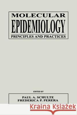 Molecular Epidemiology: Principles and Practices Paul A. Schulte Frederica Perera Schulte 9780126323467
