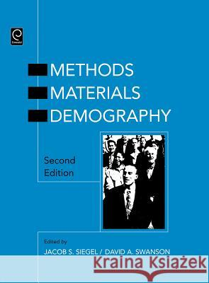 The Methods and Materials of Demography David L. Swanson Jacob S. Siegel 9780126419559