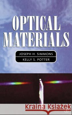 Optical Materials Joseph Simmons J. H. Simmons Kelly S. Potter 9780126441406