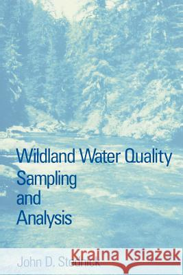 Wildland Water Quality Sampling and Analysis John D. Stednick 9780126641004
