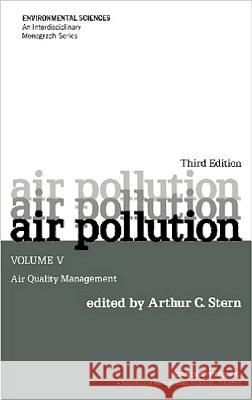 Air Pollution: Air Quality Management Arthur C. Stern Arthur C. Stern 9780126666052
