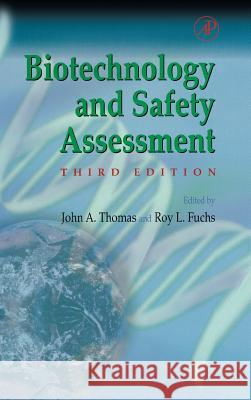 Biotechnology and Safety Assessment John A. Thomas John A. Thomas Roy L. Fuchs 9780126887211