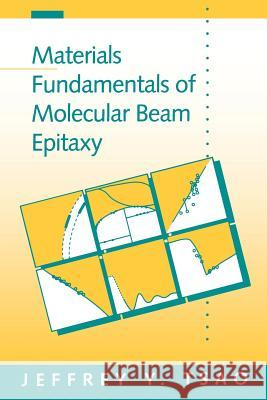 Materials Fundamentals of Molecular Beam Epitaxy Jeffrey Y. Tsao 9780127016252