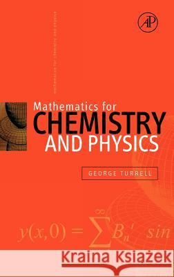 Mathematics for Chemistry and Physics George Turrell 9780127050515 Academic Press