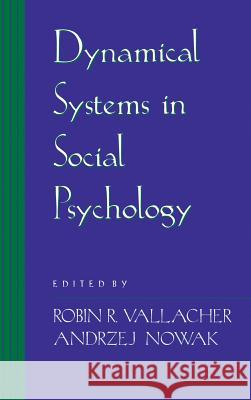 Dynamical Systems in Social Psychology Robin R. Vallacher Andrzej Nowak 9780127099903