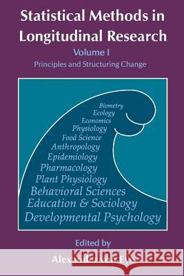 Statistical Methods in Longitudinal Research : Principles and Structuring Change Alexander Vo 9780127249629