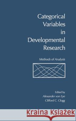 Categorical Variables in Developmental Research: Methods of Analysis Alexander Vo Clifford C. Clogg 9780127249650