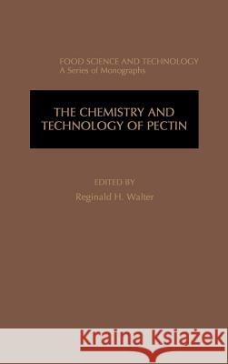 The Chemistry and Technology of Pectin Reginald H. Walter Steve Taylor Steve Taylor 9780127338705