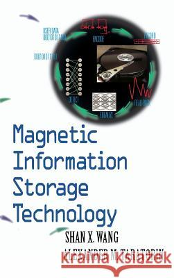 Magnetic Information Storage Technology: A Volume in the Electromagnetism Series Shan X. Wang A. M. Taratorin Alex Taratorin 9780127345703