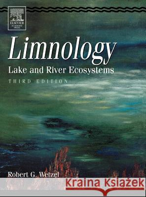 Limnology : Lake and River Ecosystems Robert G. Wetzel 9780127447605