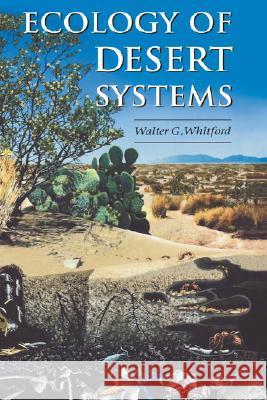 Ecology of Desert Systems Walter Whitford W. G. Whitford 9780127472614