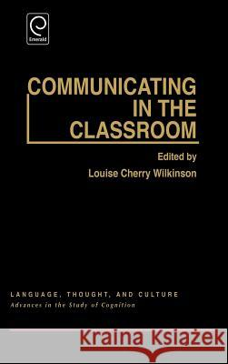 Communicating in the Classroom: Conference - Papers Loise Wilkinson Louise C. Wilkinson 9780127520605