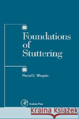 Foundations of Stuttering Marcel E. Wingate 9780127594514