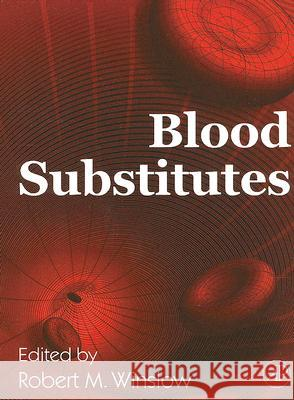 Blood Substitutes Robert M. Winslow 9780127597607