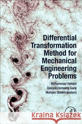Differential Transformation Method for Mechanical Engineering Problems  9780128051900
