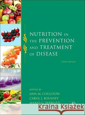 Nutrition in the Prevention and Treatment of Disease Mario Ferruzzi Ann M. Coulston Carol J. Boushey 9780128100394