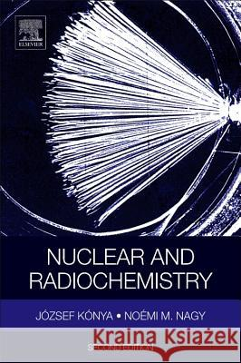 Nuclear and Radiochemistry  9780128136430
