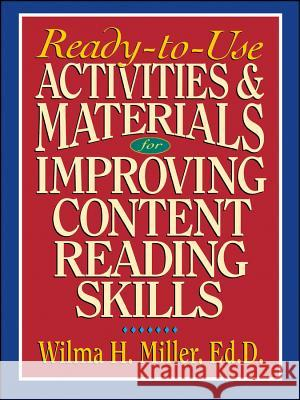 Ready-to-Use Activities & Materials for Improving Content Reading Skills Wilma H. Miller Win Huppuch 9780130078155