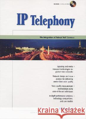 IP Telephony: The Integration of Robust Volp Services [With CDROM] Bill Douskalis 9780130141187