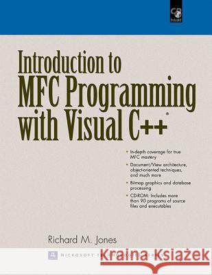 Introduction to MFC Programming with Visual C++: With CDROM [With CDROM] Richard Jones 9780130166296