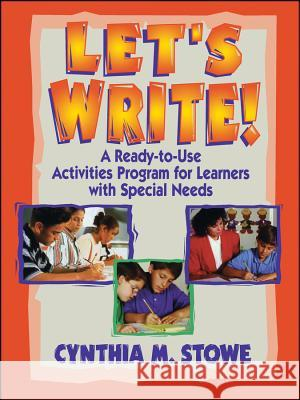 Let's Write! : A Ready-to-Use Activities Program for Learners with Special Needs Cynthia M. Stowe 9780130320100