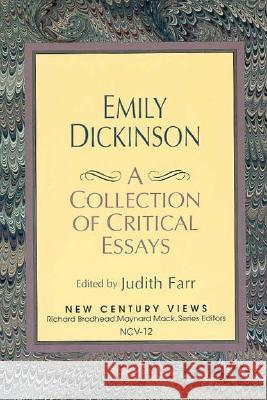 Emily Dickinson: A Collection of Critical Essays Judith Farr Emily Dickinson 9780130335241