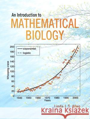 An Introduction to Mathematical Biology Linda J. S. Allen 9780130352163