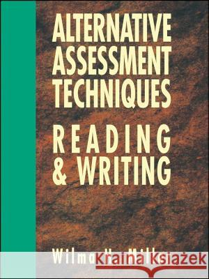Alternative Assessment Techniques for Reading & Writing Wilma H. Miller 9780130425683