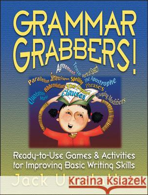 Grammar Grabbers!: Ready-To-Use Games and Activities for Improving Basic Writing Skills Jack Umstatter 9780130425928