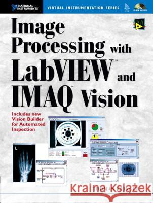 Image Processing with LabVIEW and IMAQ Vision Thomas Klinger 9780130474155