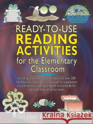 Ready-to-Use Reading Activities for the Elementary Classroom Sue Jones Erlenbusch Erlenbusch 9780130549839