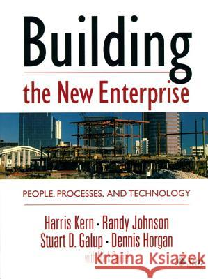 Building the New Enterprise: People Processes and Technologies Harris Kern Stuart Galup Randy Johnson 9780130796714