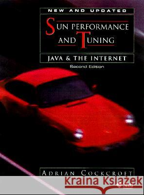 Sun Performance and Tuning: Java and the Internet Adrian Cockcroft Richard Pettit Sun Microsystems 9780130952493