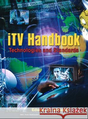 iTV Handbook: Technologies and Standards Edward M. Schwalb 9780131003125
