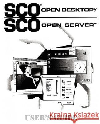 SCO Open Desktop/SCO Open Server User's Guide Santa Cruz Operations Inc 9780131068162