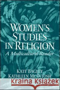 Women's Studies in Religion: A Multicultural Reader Kate Bagley Kathleen McIntosh 9780131108318
