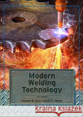 Modern Welding Technology Howard B. Cary Scott Helzer 9780131130296