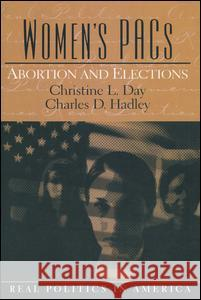 Women's Pac's: Abortion and Elections Christine L. Day Charles D. Hadley 9780131174481