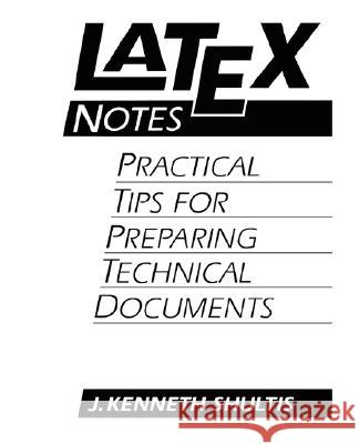 Latex Notes J. Kenneth Shultis Kenneth Shultis 9780131209732