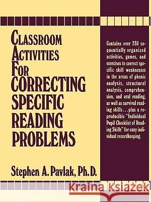 Classroom Activities For Correcting Specific Reading Problems Stephen A. Pavlak Pavlak 9780131362192