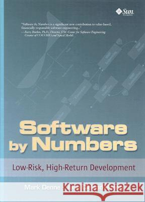 Software by Numbers: Low-Risk, High-Return Development Mark Denne Jane Cleland-Huang 9780131407282