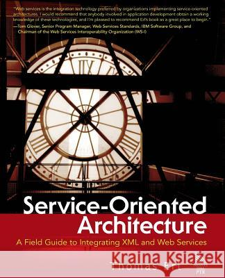 Service-Oriented Architecture: A Field Guide to Integrating XML and Web Services Thomas Erl 9780131428980