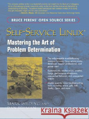 Self-Service Linux: Mastering the Art of Problem Determination Mark Wilding Dan Behman 9780131477513