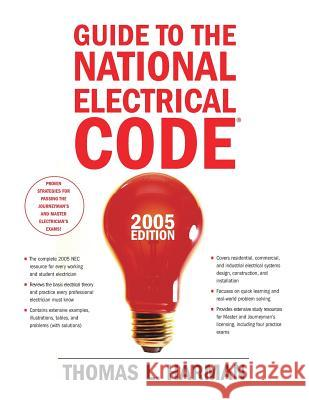 Guide to the National Electrical Code, 2005 Edition Thomas L. Harman 9780131480025