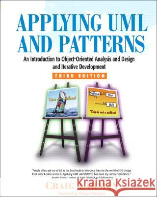 Applying UML and Patterns : An Introduction to Object-Oriented Analysis and Design and Iterative Development Craig Larman Philippe Kruchten 9780131489066