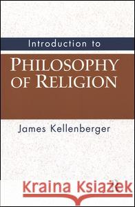 Introduction to Philosophy of Religion James Kellenberger 9780131517615